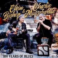 Elvin Bishop & Charlie Musselwhite : 100 Years Of Blues