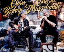 Elvin Bishop & Charlie Musselwhite : 100 Years Of Blues