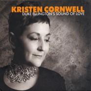 Kristen Cornwell: Duke Ellington's Sound of Love
