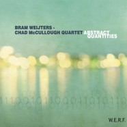 Bram Weijters – Chad McCullough Quartet, Abstract Quantities