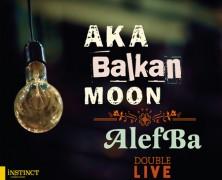 Aka Moon, Aka Balkan Moon & Alefba