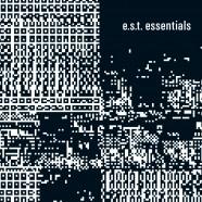 E.S.T. Trio, Essentials