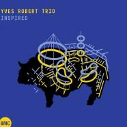 Yves Robert Trio, Inspired