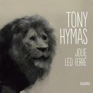 Tony Hymas, Joue Léo Ferré