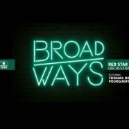 Red Star Orchestra, Broadways