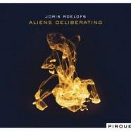 Joris Roelofs, Aliens Deliberating