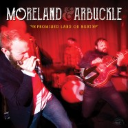Moreland & Arbuckle, Promised Land Or Bust