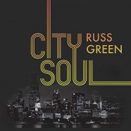 Russ Green, City Soul