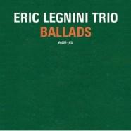 """Eric Legnini """"Ballads"""""""