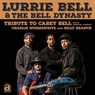 Lurrie Bell Dynasty, Tribute To Carey Bell