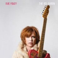 Sue Foley, The Ice Queen