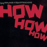 Guy Verlinde-The Houserockers, How How How