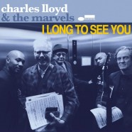 Charles Lloyd – Bill Frisell, I Long To See You