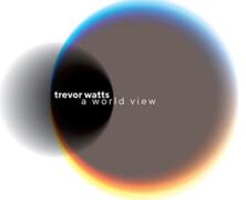 Trevor Watts : A World View