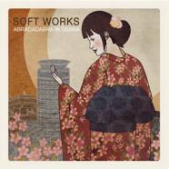 Soft Works: Abracadabra in Osaka