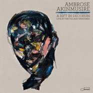 Ambrose Akinmusire, A Rift In Decorum