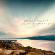Pierre Vaiana: Amuri & Spiranza