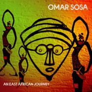 Omar Sosa: An East African Journey