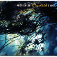 Andy Emler's Megaoctet : E Total
