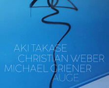 Aki Takase / Christian Weber / Michael Griener : Auge