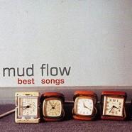 Mud Flow : Best Songs
