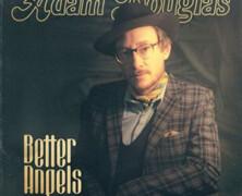 Adam Douglas: Better Angels