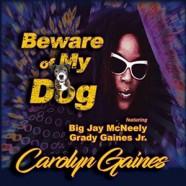 Carolyn Gaines : Beware Of My Dog