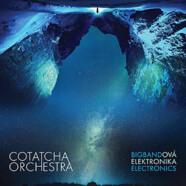 Cotatcha Orchestra: Big Band Electronics