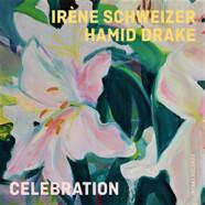 Irène Schweizer & Hamid Drake : Celebration