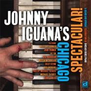 Johnny Iguana's Chicago Spectacular : Chicago Blues Piano