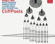 Pandelis Karayorgis Double Trio: CliffPools