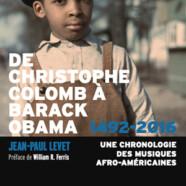 Jean-Paul Levet: De Christophe Colomb à Barack Obama 1492-2016 ‐ Une chronologie des musiques afro-américaines Blues, Spiritual, Gospel, Rhythm & Blues, Soul, Funk, Rap