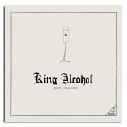 Rüdiger Carl Inc, King Alcohol