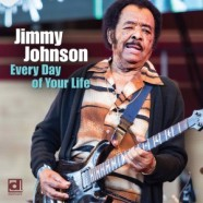 Jimmy Johnson, Everyday Of Your Life