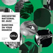 Orchestre National de Jazz: Dancing In Your Head(s) / Rituels