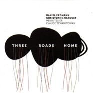 Erdmann – Marguet, Three Roads Home