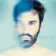 Paul Lay, Deep Rivers