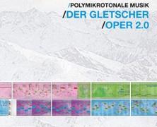 Christian Klinkenberg : Der Gletscher / Oper 2.0