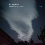 Kit Downes, Dreamlife Of Debris