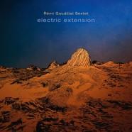Rémi Gaudillat Sextet: Electric Extension / Dans la lune