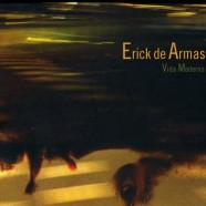 Erick de Armas, Vida Moderna