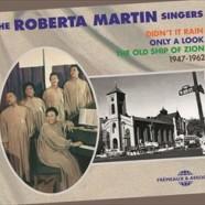 The Roberta Martin Singers, 1947-1962