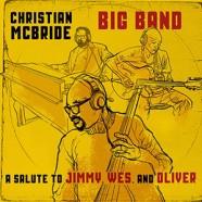 Christian McBride Big Band: For Jimmy, Wes And Oliver