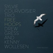 Sylvie Courvoisier Trio : Free Hoops