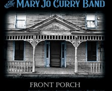 The Mary Jo Curry Band : Front Porch