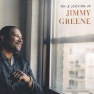 Jimmy Greene, While Looking Up