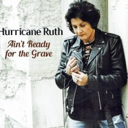 Hurricane Ruth, Ain't Ready For The Grave
