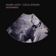Joëlle Léandre / Daunik Lazro, Hasparren