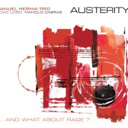 Manu Hermia Trio, Austerity… and What About Rage ?