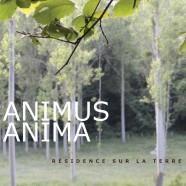 Animus Anima, Résidence sur la terre